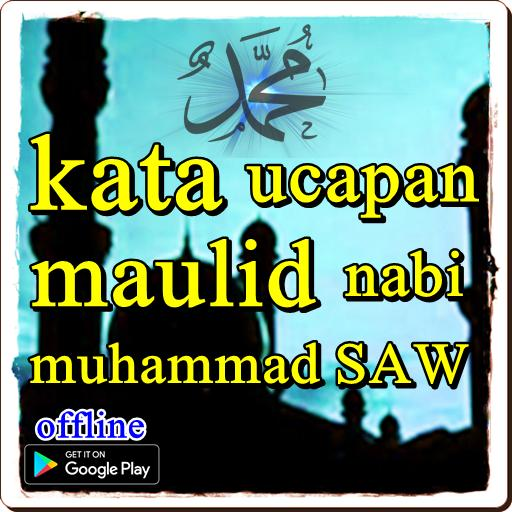 Kata Ucapan Maulid Nabi Muhammad Saw For Android Apk Download