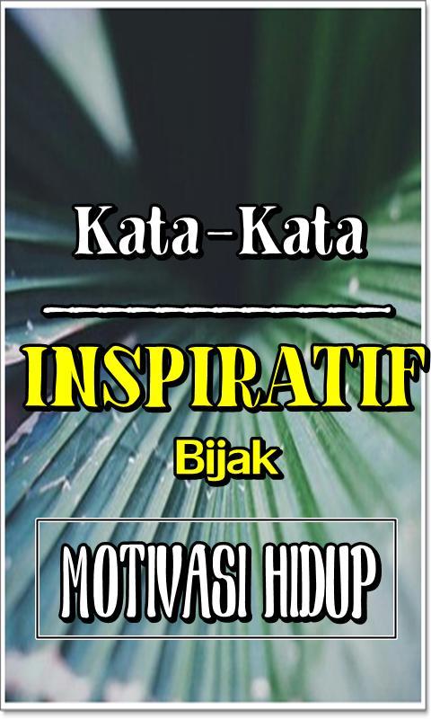 Kata Bijak Inspiratif Penuh Dengan Motivasi Hidup Para