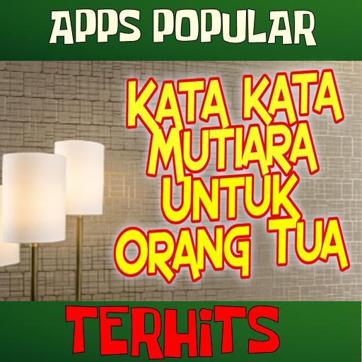 Kata Kata Mutiara Untuk Orang Tua For Android Apk Download