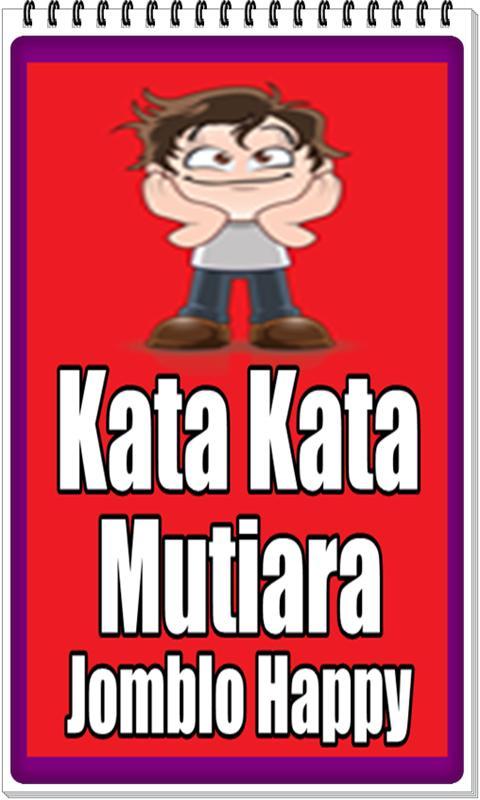 Kata Kata Mutiara Jomblo Happy Pour Android Téléchargez Lapk