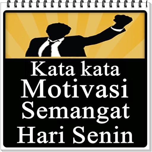 Kata Kata Motivasi Semangat Hari Senin для андроид скачать Apk