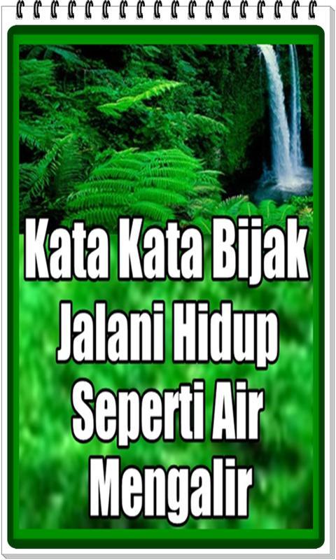 Kata Kata Bijak Jalani Hidup Seperti Air Mengalir For Android Apk Download