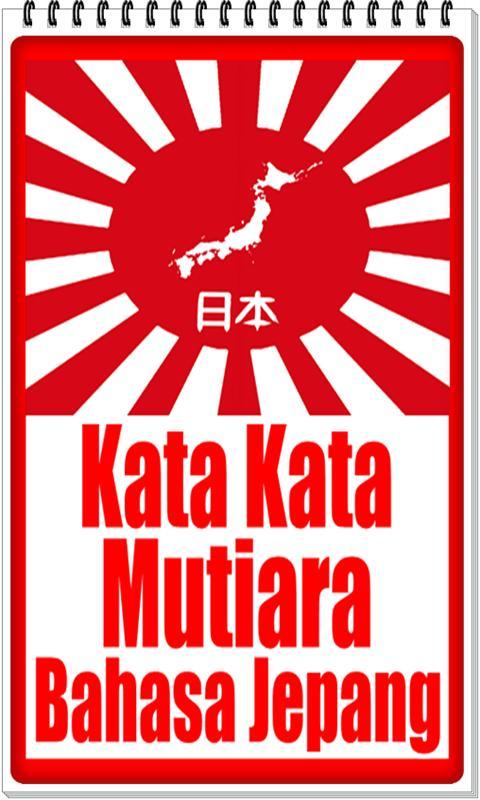 Kumpulan Kata Kata Mutiara Bahasa Jepang Pour Android Telechargez L Apk
