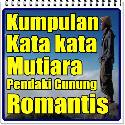 Kumpulan Kata Kata Mutiara Pendaki Gunung Romantis For Android