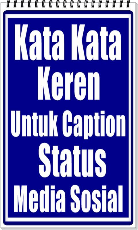 Kata Kata Keren Untuk Caption Status Media Sosial For