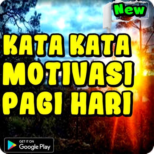 Download Kata Kata Motivasi Pagi Hari Latest 8 0 8 Android Apk