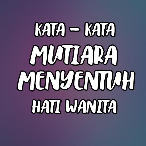 Kata Kata Mutiara Menyentuh Hati Wanita For Android Apk Download