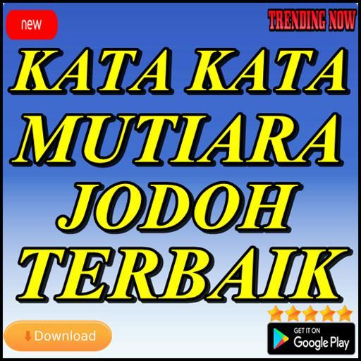 Kata Kata Mutiara Jodoh Terbaik For Android Apk Download