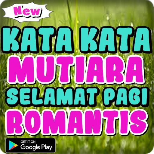 Kata Kata Mutiara Selamat Pagi Romantis For Android Apk
