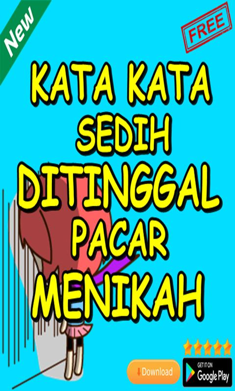 Kata Kata Sedih Ditinggal Pacar Menikah For Android Apk Download