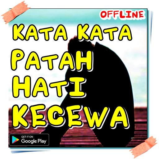 Kata Kata Patah Hati Kecewa For Android Apk Download