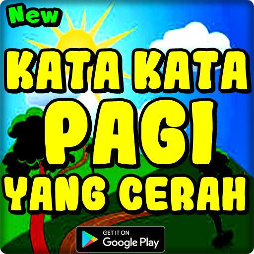 Kata Kata Pagi Yang Cerah For Android Apk Download