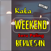 Kata Kata Weekend Paling Berkesan Terpopuler icon