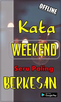 Kata Kata Weekend Paling Berkesan Terpopuler screenshot 1