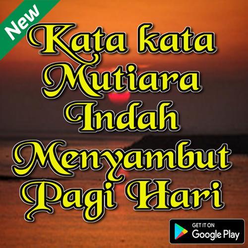 Kata Mutiara Indah Menyambut Pagi Hari For Android Apk Download