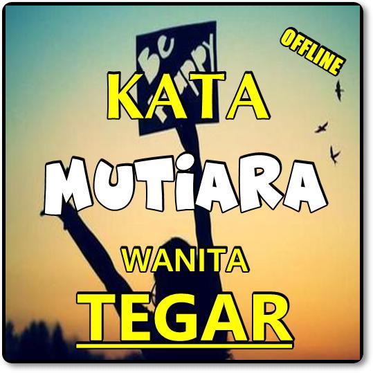 Kata Wanita Tangguh Tegar Dan Sabar For Android Apk Download
