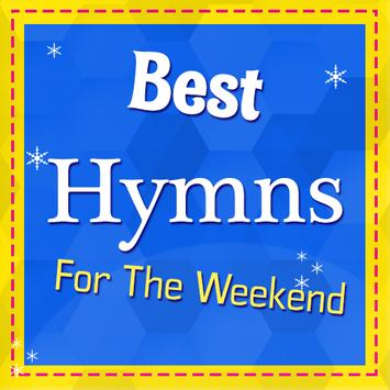 Best Hymns for the weekend poster