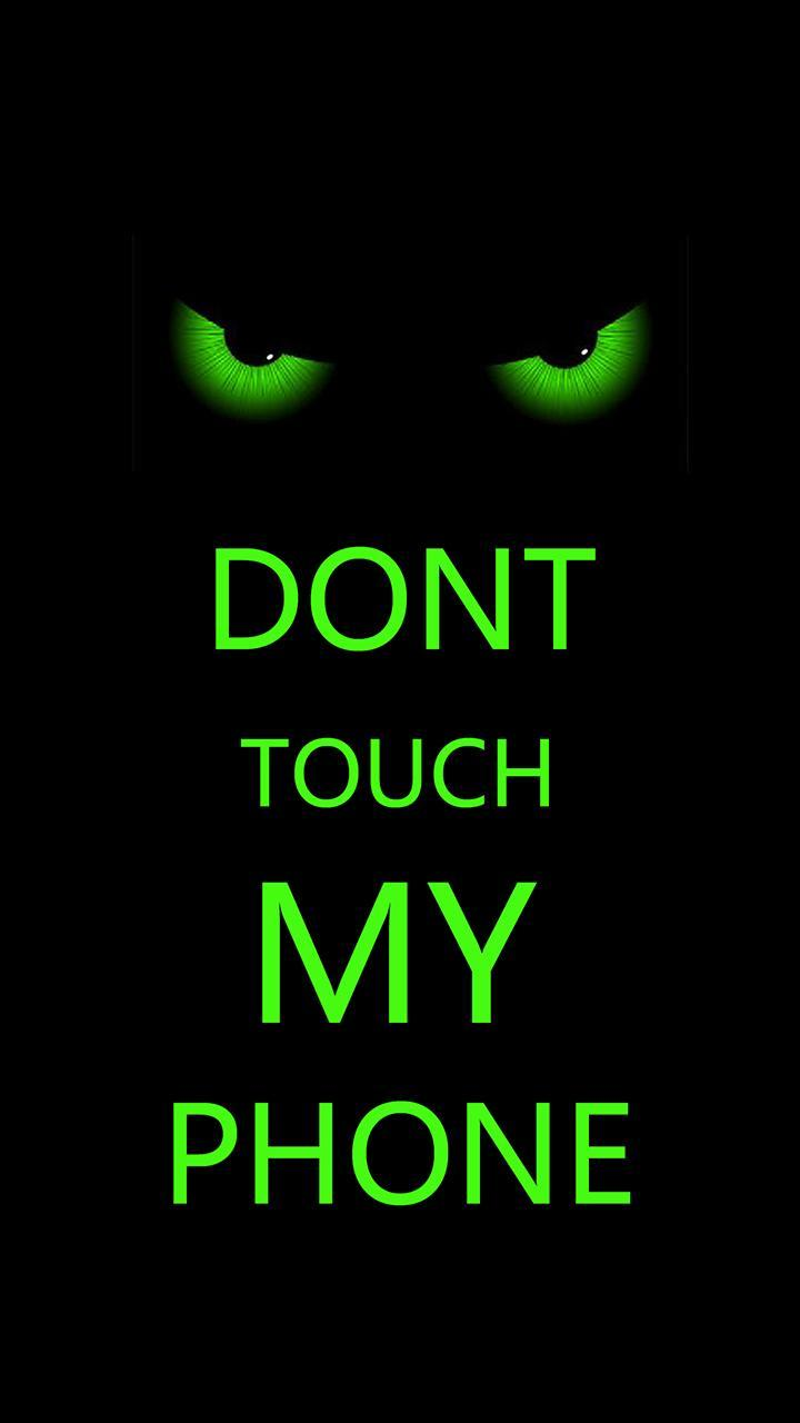 Don't Touch My Phone green theme HD cool wallpaper for ...