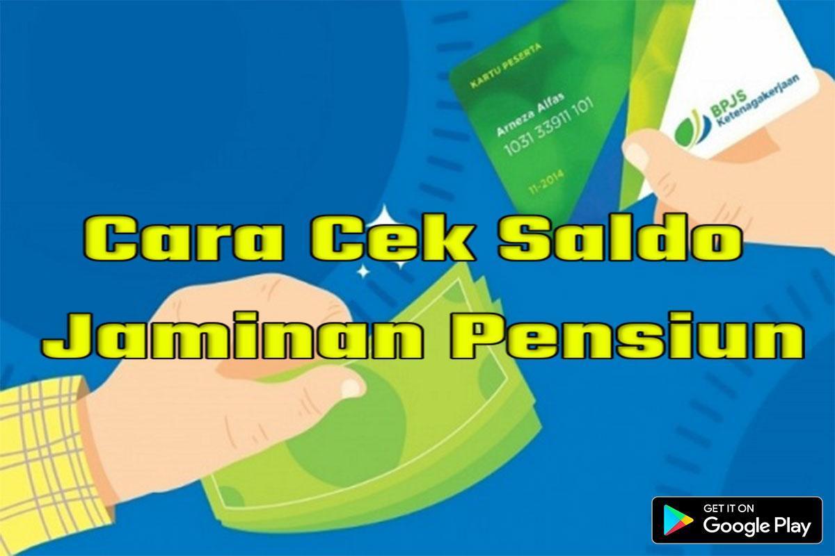Cara Cek Saldo Jaminan Pensiun For Android Apk Download