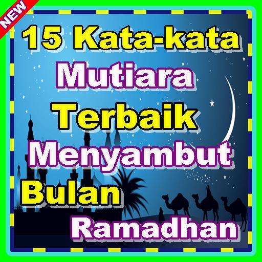 15 Kata Mutiara Terbaik Menyambut Bulan Ramadhan For Android Apk
