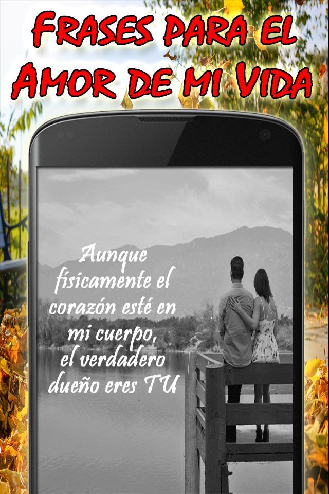 Frases Para El Amor De Mi Vida для андроид скачать Apk