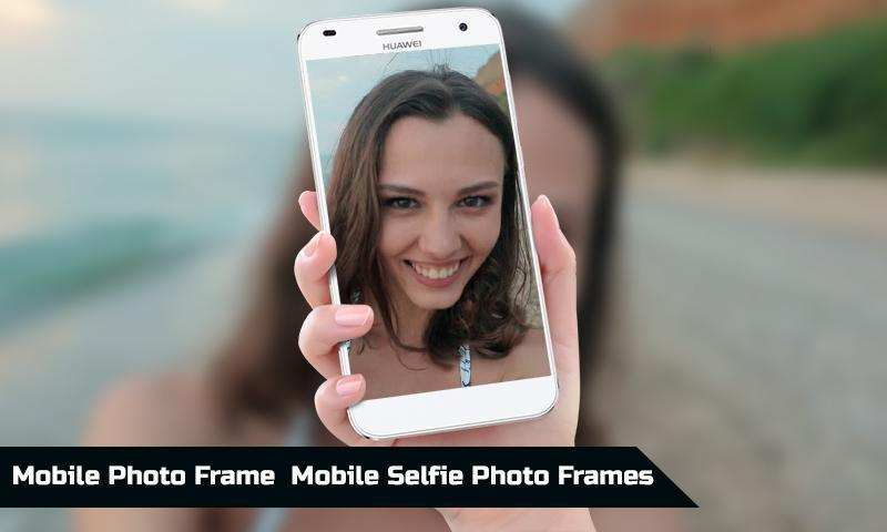 Mobile Photo Frames Selfie photo frames New for Android