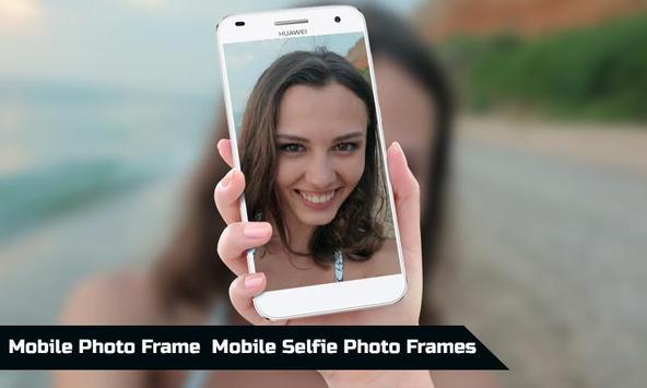 Mobile Photo Frames Selfie photo frames New poster
