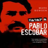Matar a Pablo Escobar - Mark Bowden.pdf icon