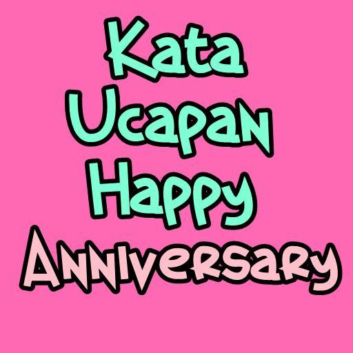 Kata Ucapan Happy Anniversary Lengkap For Android Apk Download