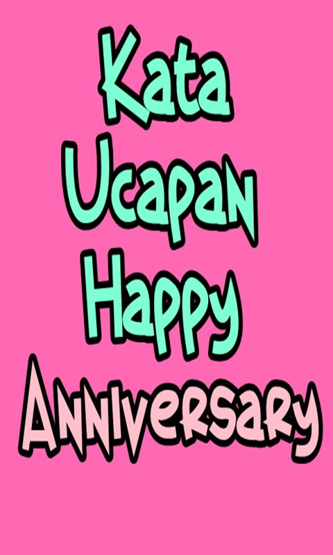 Kata Ucapan Happy Anniversary Lengkap Für Android Apk