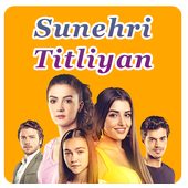 Sunehri Titliyan Turkish Drama in Hindi for Android - APK