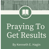Praying To Get Results By Kenneth E. Hagin icon