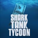 Shark Tank Tycoon aplikacja