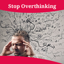 How To Stop Overthinking APK