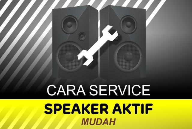 Cara Service Speaker Aktif Mudah for Android - APK Download