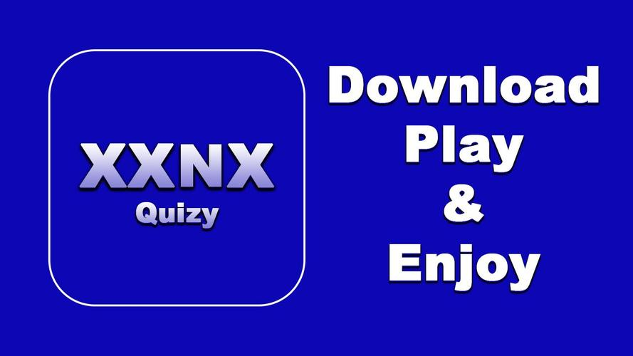 XXNX - XNX, XNXX Fun Quizy Game for Android - APK Download