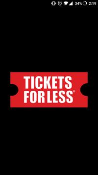 Tickets For Less - Sports, Concerts & Theatre poster