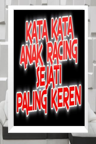 Kata Kata Anak Racing Sejati Paling Keren安卓下载 安卓版apk 免费下载