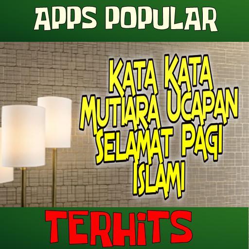 Kata Kata Mutiara Ucapan Selamat Pagi Islami Für Android