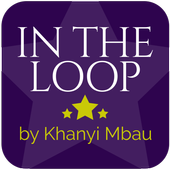 In The Loop - By Khanyi Mbau icon
