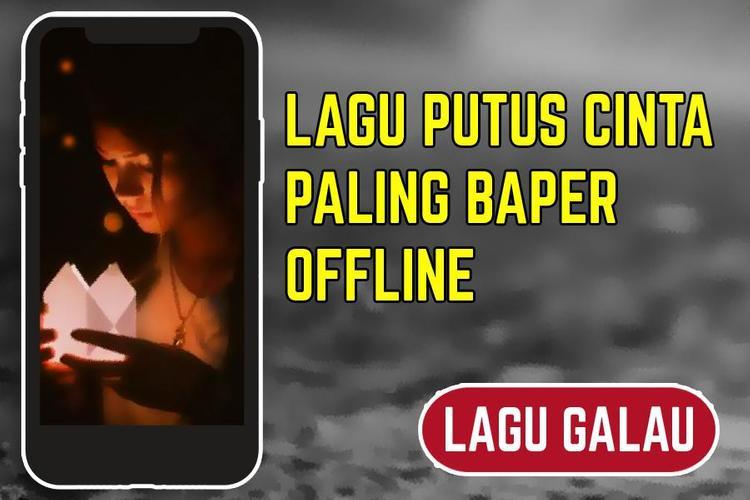 Lagu Putus Cinta Baper Offline For Android Apk Download