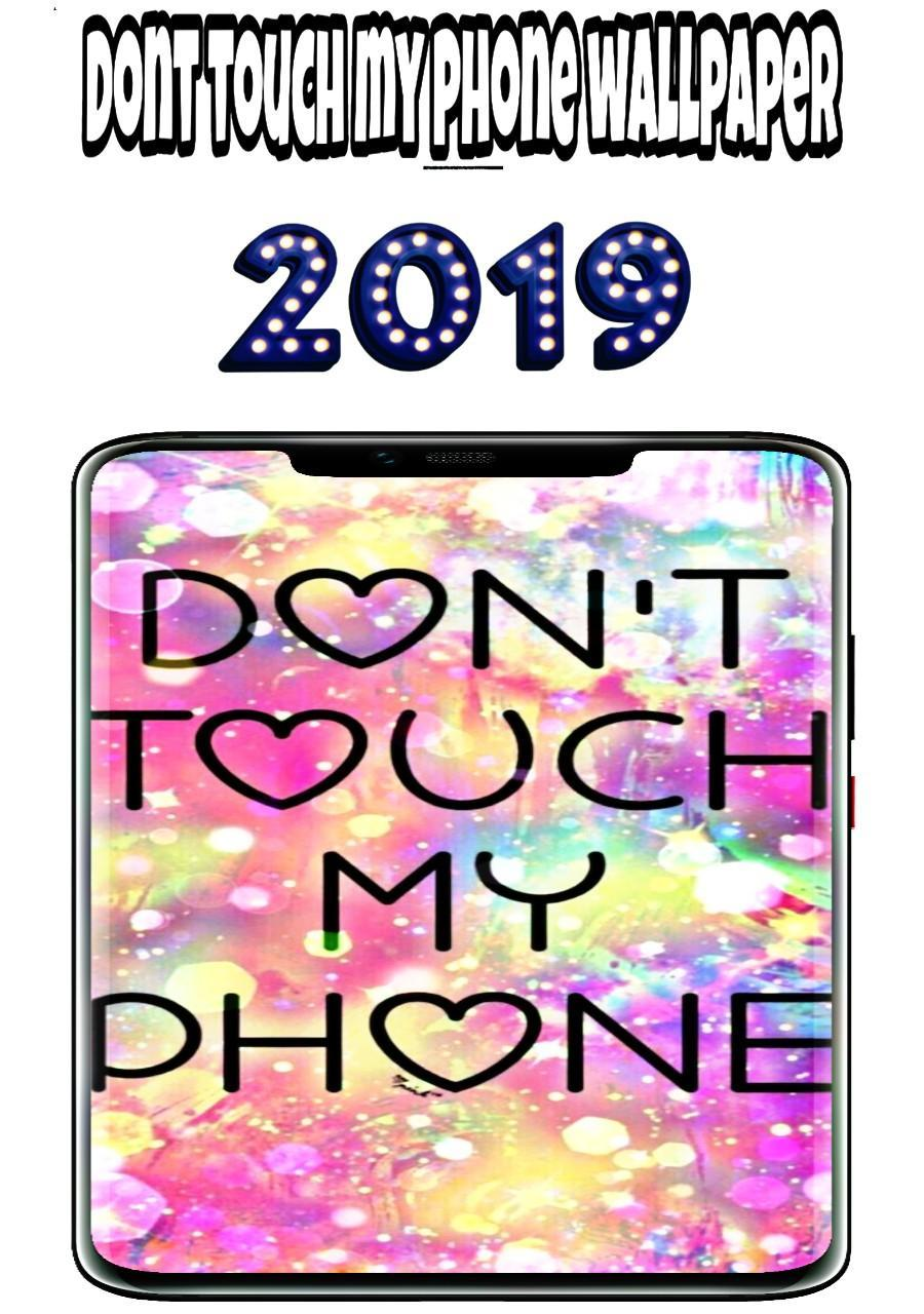 Dont Touch My Phone Wallpaper For Android Apk Download