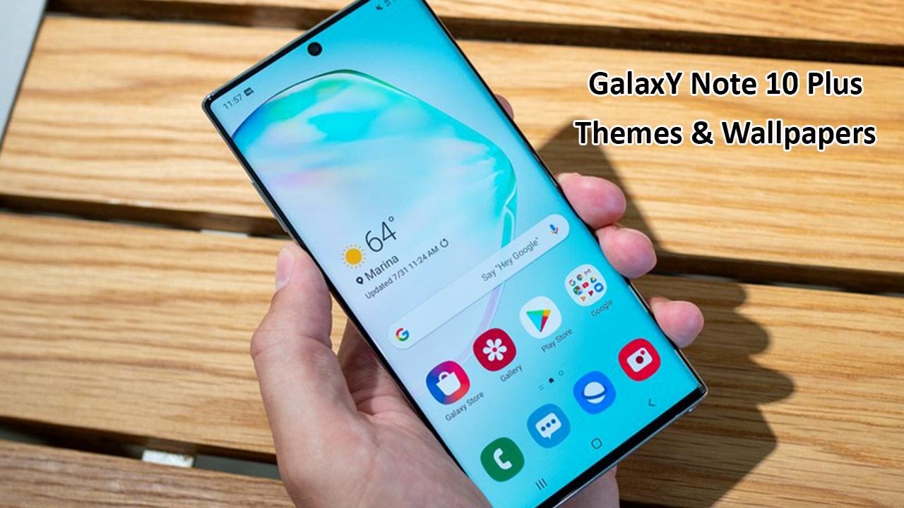 Theme For Samsung Galaxy Note 10 Plus For Android Apk Download