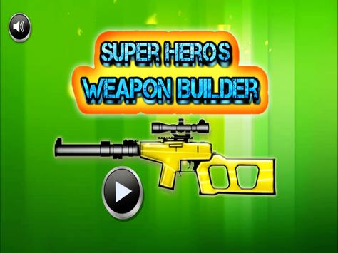 Super Heroes Weapon Builder poster