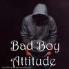 Bad Boy Attitude Zeichen