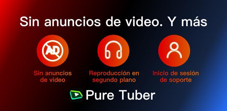 Pure Tuber - Sin Ads, Premium Gratis Poster