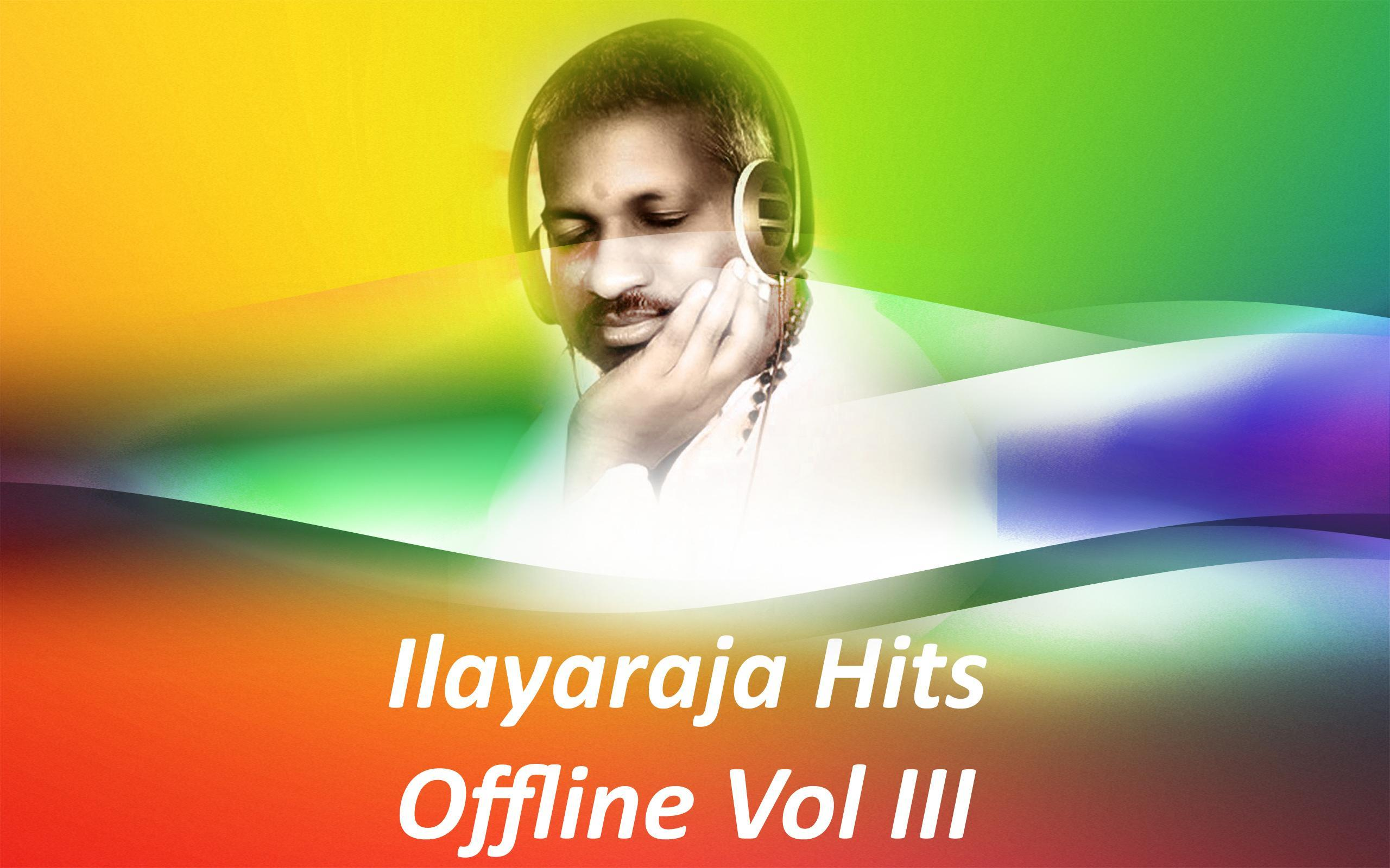 Ilayaraja Melody Hit Songs Tamil Offline Vol 3 for Android