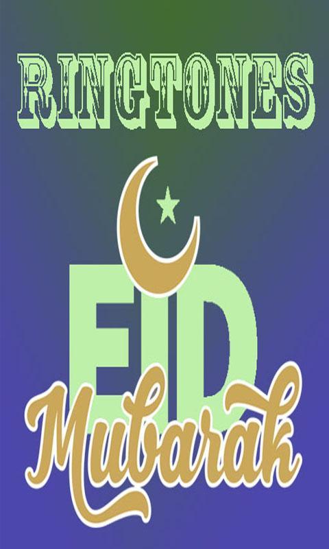 Eid Mubarak Ringtones App For Android Apk Download