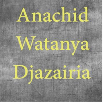 Anachid Watanya Djazairia 海报