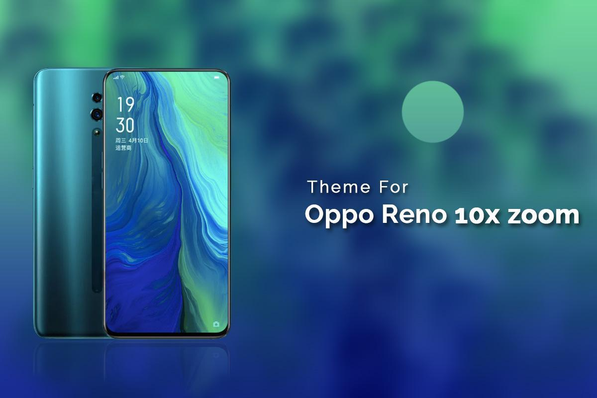 Theme for Oppo Reno 10x Zoom for Android - APK Download
